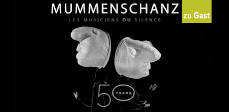 MUMMENSCHANZ – Jubiläumstournee «50 Years»